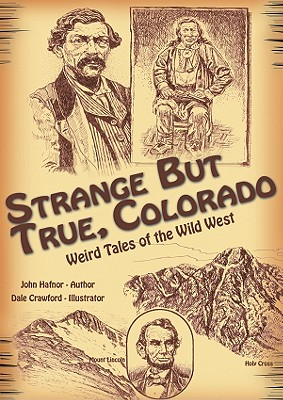 Strange But True, Colorado: Weird Tales of the Wild West Cover Image