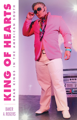 King of Hearts: Drag Kings in the American South Cover Image