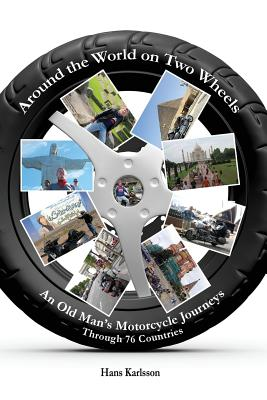 Around the World on Two Wheels: An Old Man's Journeys through 76 Countries Cover Image