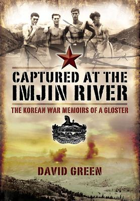 Captured at the Imjin River: The Korean War Memoirs of a Gloster Cover Image