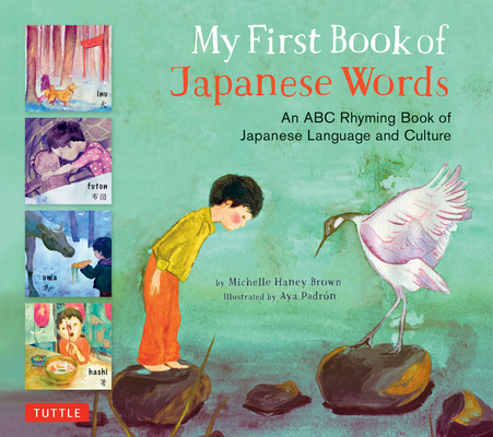 My First Book of Japanese Words: An ABC Rhyming Book of Japanese Language and Culture Cover Image