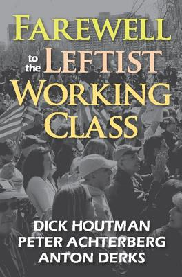 Farewell to the Leftist Working Class Cover Image
