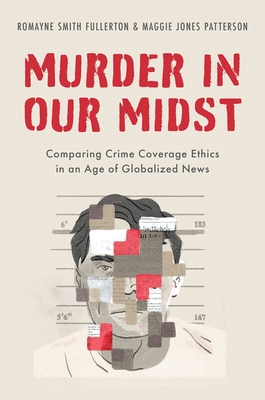 Murder in Our Midst: Comparing Crime Coverage Ethics in an Age of Globalized News Cover Image