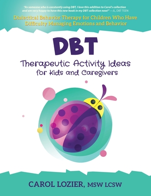 DBT Therapeutic Activity Ideas for Kids and Caregivers Cover Image