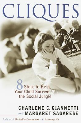 Cliques: Eight Steps to Help Your Child Survive the Social Jungle Cover Image