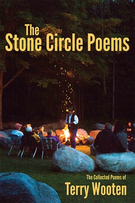 The Stone Circle Poems the Collected Poems of Terry Wooten