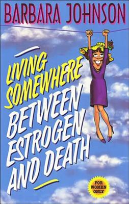 Living Somewhere Between Estrogen and Death Cover Image