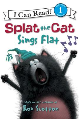 Splat the Cat: Splat the Cat Sings Flat (I Can Read! Splat the Cat - Level 1) Cover Image