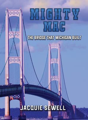 Mighty Mac: The Bridge That Michigan Built Cover Image