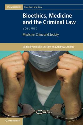 Bioethics, Medicine and the Criminal Law Cover Image