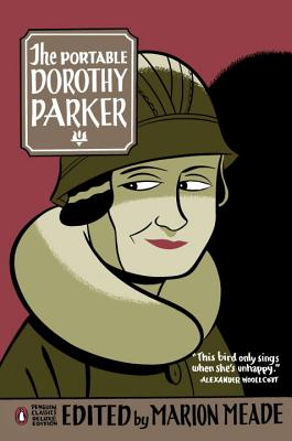 The Portable Dorothy Parker: (Penguin Classics Deluxe Edition) Cover Image