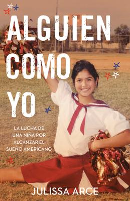 Alguien como yo / Someone Like Me: La lucha de una niña por alcanzar el sueño americano Cover Image