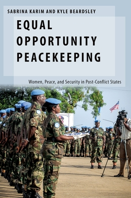 Equal Opportunity Peacekeeping: Women, Peace, and Security in Post-Conflict States (Oxford Studies in Gender and International Relations) Cover Image