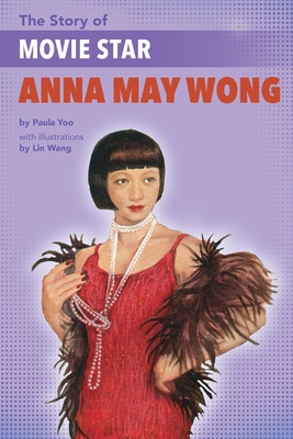 The Story of Movie Star Anna May Wong Cover Image