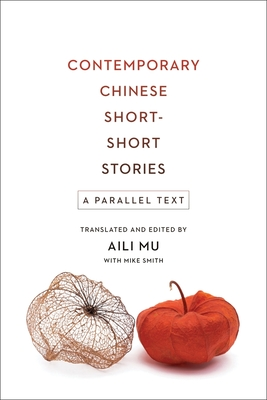 Contemporary Chinese Short-Short Stories: A Parallel Text Cover Image
