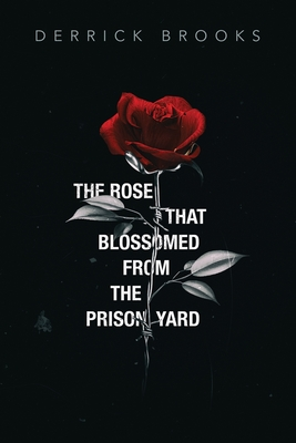 The Rose That Blossomed from the Prison Yard Cover Image