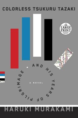 Colorless Tsukuru Tazaki and His Years of Pilgrimage: A novel Cover Image