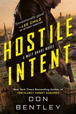 Cover for Hostile Intent (A Matt Drake Thriller #3)