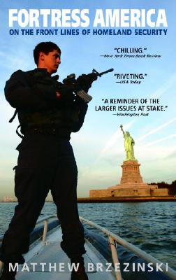 Fortress America: On the Front Lines of Homeland Security Cover Image