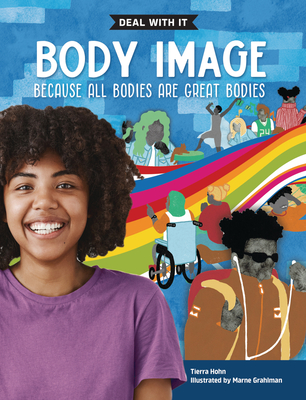Body Image: Deal with It Because All Bodies Are Great Bodies (Lorimer Deal with It) Cover Image