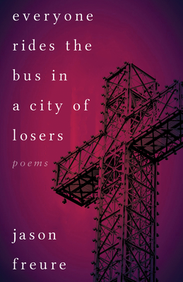 Cover for Everyone Rides the Bus in a City of Losers