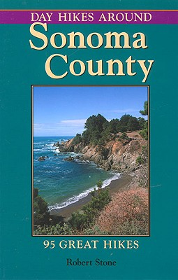 Day Hikes Around Sonoma County: 95 Great Hikes Cover Image