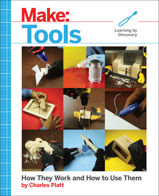 Make: Tools: How They Work and How to Use Them Cover Image