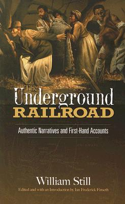 The Underground Railroad: Authentic Narratives and First-Hand Accounts (African American) Cover Image