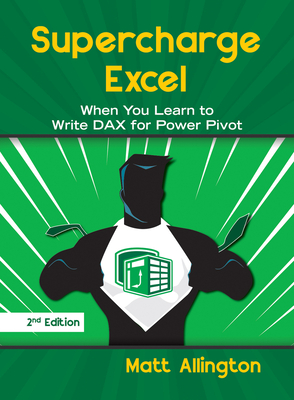 Supercharge Excel: When you learn to Write DAX for Power Pivot Cover Image