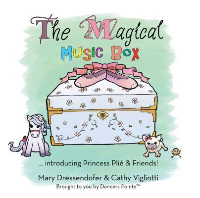 The Magical Music Box: ... Introducing Princess Plié & Friends! Cover Image
