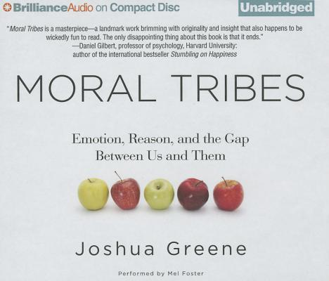 Moral Tribes: Emotion, Reason, and the Gap Between Us and