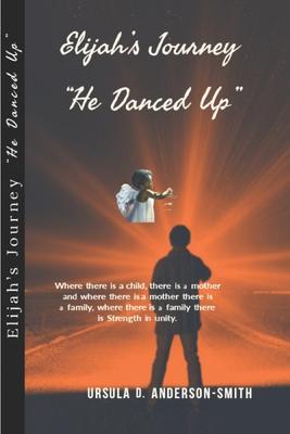 Elijah's Journey-He Danced Up Cover Image