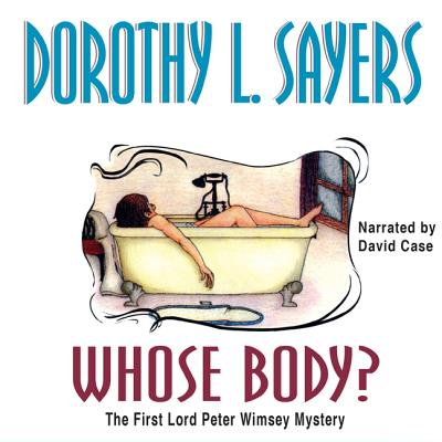 Whose Body? Lib/E (Lord Peter Wimsey Mysteries (Audio) #1) Cover Image