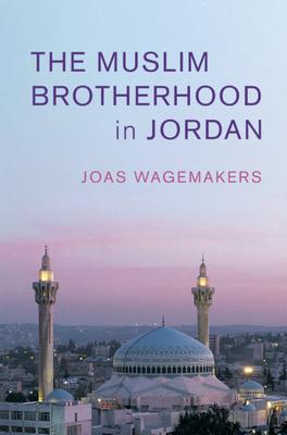 The Muslim Brotherhood in Jordan (Cambridge Middle East Studies #60) Cover Image