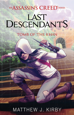 Tomb of the Khan (Last Descendants: An Assassin's Creed Novel Series #2) Cover Image