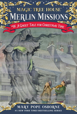 A Ghost Tale for Christmas Time (Magic Tree House (R) Merlin Mission #16) Cover Image