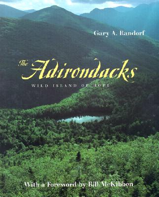 The Adirondacks: Wild Island of Hope (Creating the North American Landscape) Cover Image