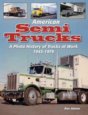 American Semi Trucks: A Photo History from 1943-1979 Cover Image