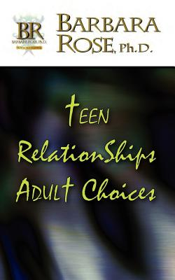 Teen Relationships Adult Choices Cover Image