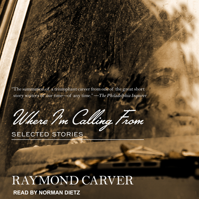 Where I'm Calling from: Selected Stories Cover Image