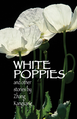 White Poppies and Other Stories (Cornell East Asia #153) Cover Image