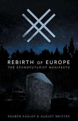 Rebirth of Europe: The Ethnofuturist Manifesto Cover Image