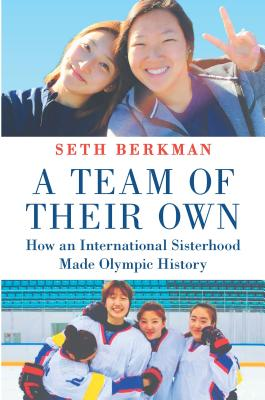 A Team of Their Own: How an International Sisterhood Made Olympic History Cover Image