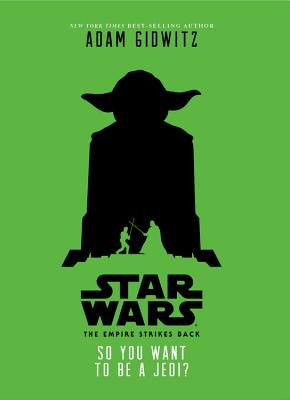 Star Wars: The Empire Strikes Back So You Want to Be a Jedi? Cover Image