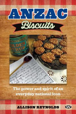 Anzac Biscuits: The power and spirit of an everyday national icon Cover Image