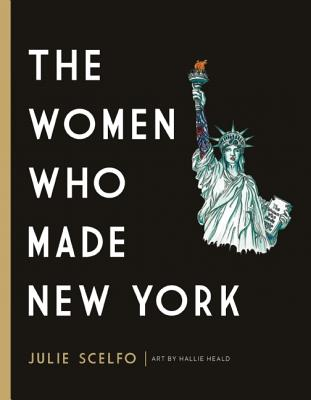 The Women Who Made New York Cover Image