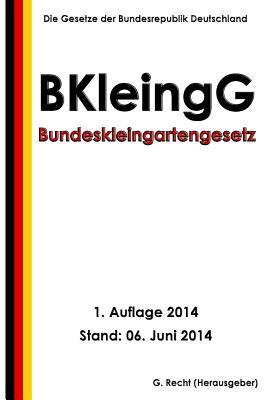 Bundeskleingartengesetz (BKleingG) Cover Image