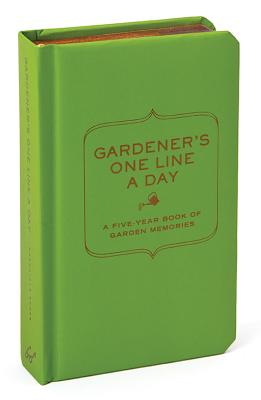 Gardener's One Line a Day: A Five-Year Book of Garden Memories Cover Image