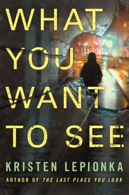 What You Want to See: A Roxane Weary Novel Cover Image