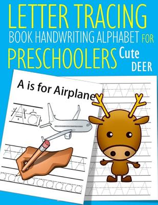 Letter Tracing Book Handwriting Alphabet for Preschoolers Cute Deer: Letter Tracing Book Practice for Kids Ages 3+ Alphabet Writing Practice Handwriti Cover Image
